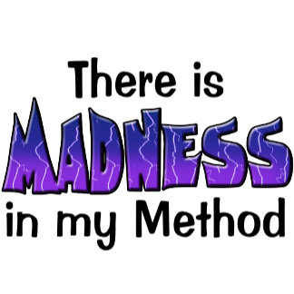 There is Madness