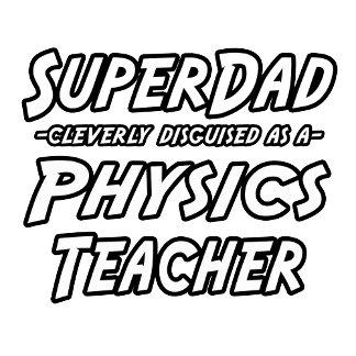SuperDad...Physics Teacher