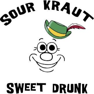 Funny German Sour Kraut Sweet Drunk T-Shirt