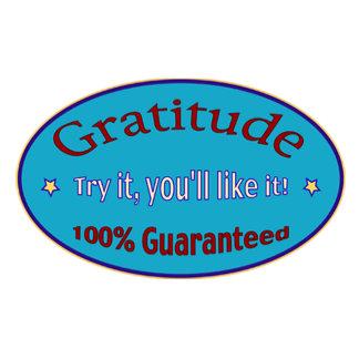 Gratitude, Try It You'll Like It!