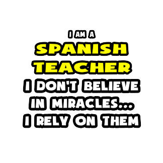 Miracles and Spanish Teachers .. Funny