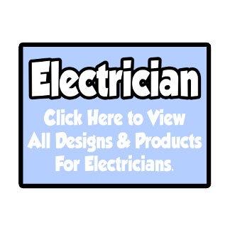 Electrician Shirts, Gifts and Apparel
