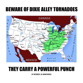 Beware Of Dixie Alley Tornadoes Powerful Punch