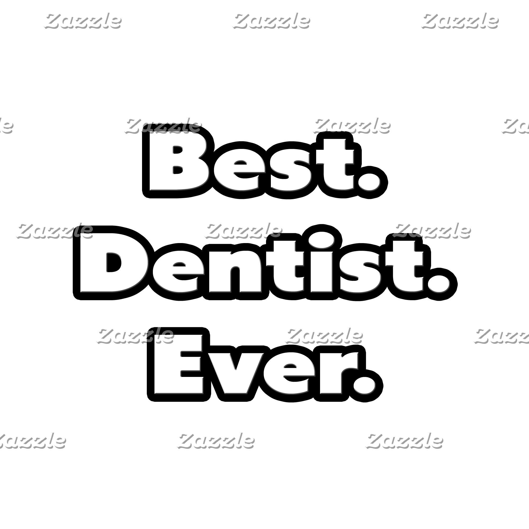 Best. Dentist. Ever.