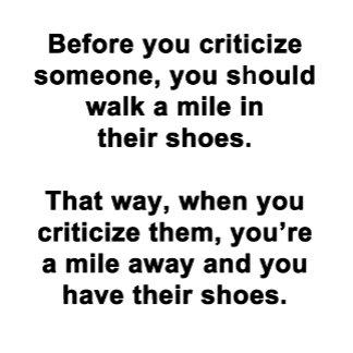 Before You Criticize Someone...