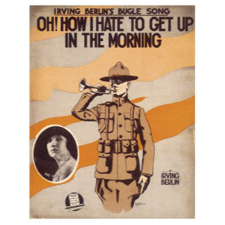 Hate To Get Up Irving Berlin Bugle Song Music Art