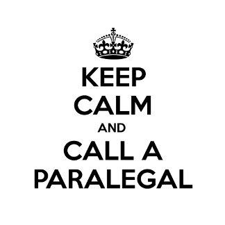 Keep Calm and Call a Paralegal