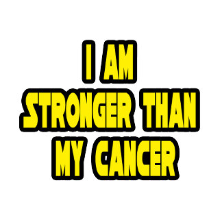 I Am Stronger Than My Cancer