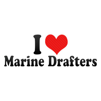 I Love Marine Drafters