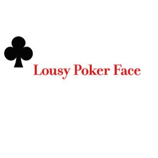Lousy Poker Face