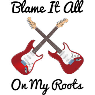 Blame It All On My Roots Crossed Guitars