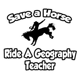 Save a Horse, Ride a Geography Teacher