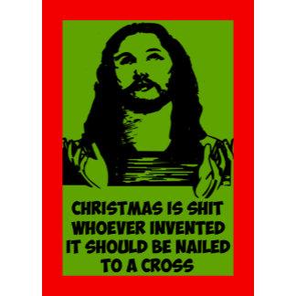 Christmas is shit anti Christ anti Christmas cards