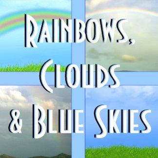 Rainbows, Clouds, etc