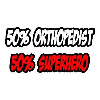 Half Orthopedist...Half Superhero