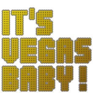 ➢ It's Vegas Baby!