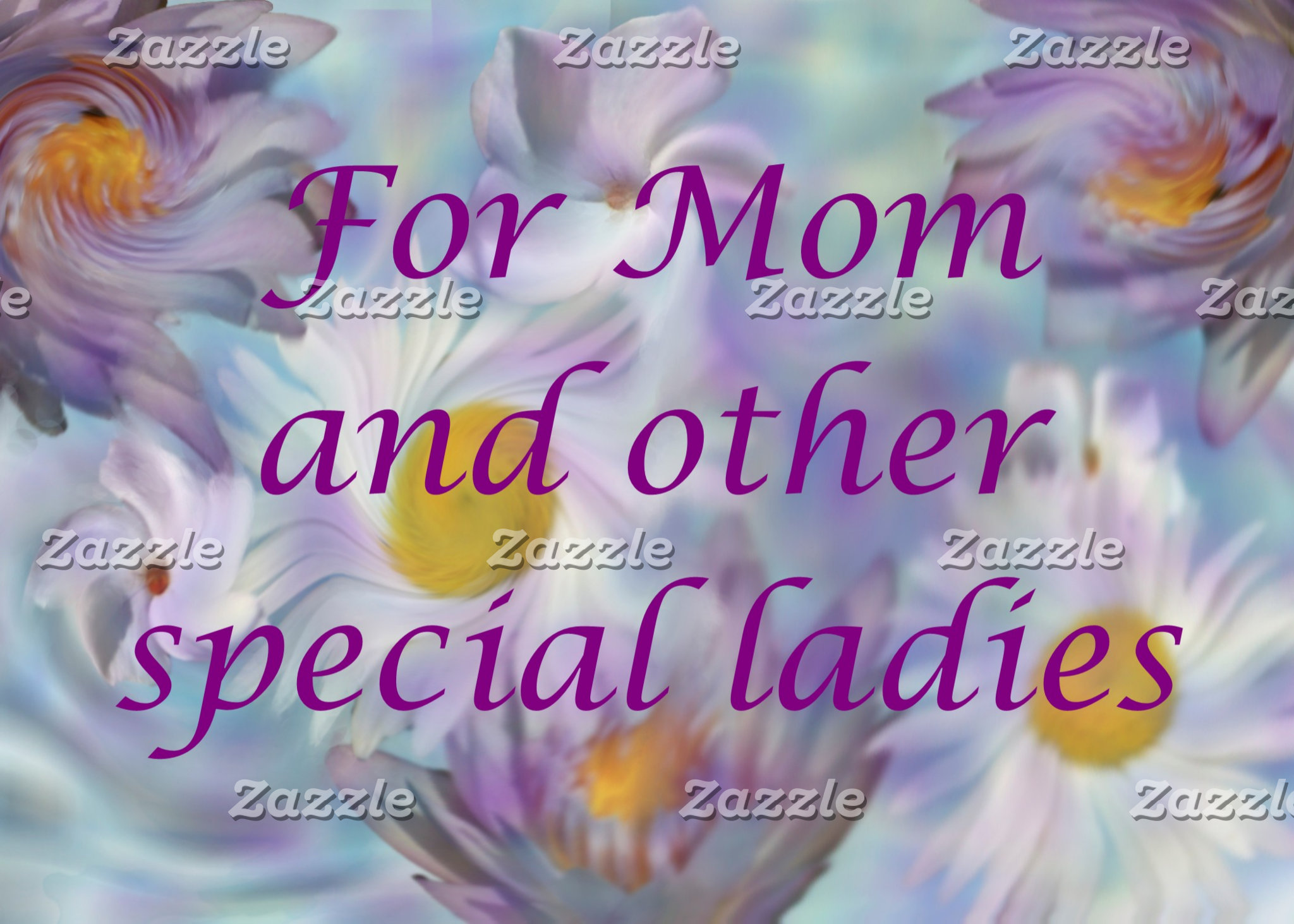 For Mom and other Special Ladies