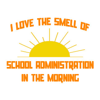 Smell of School Administration in the Morning