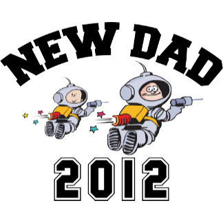 New Dad 2012 T-Shirts Gifts Cards