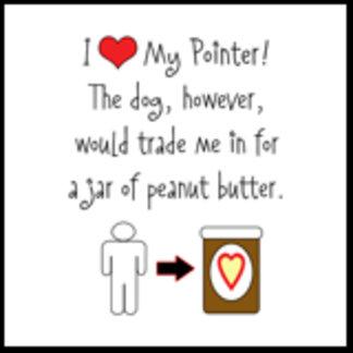 I Love Pointer, Dog Loves Peanut Butter