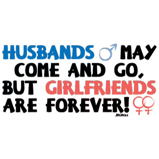 Husband May Come and Go...