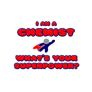 Chemist .. What's Your Superpower?