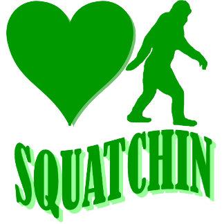 love squatchin