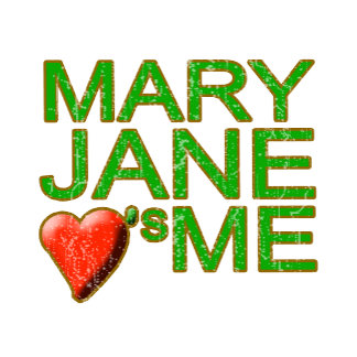 MARY JANE LOVES ME funny stoner t-shirt