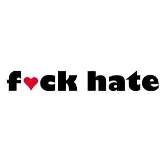 F*ck Hate
