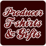 Producer T-shirts & Gifts
