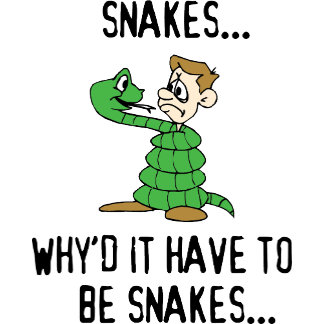Had To Be Snakes