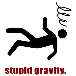 Stupid Gravity