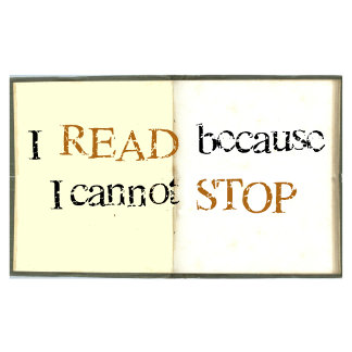 I read because I cannot stop