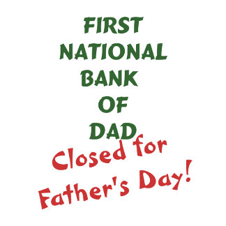 First national bank of dad t-shirts and gifts.