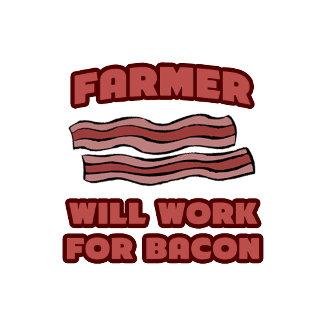 Farmer .. Will Work For Bacon