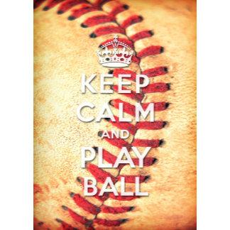 Keep calm and play ball