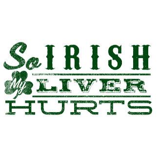 So Irish My Liver Hurts