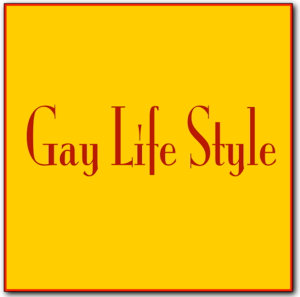 - Gay Life Style -