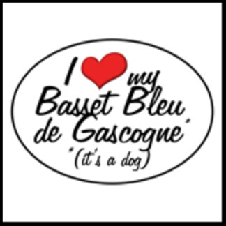 I Love My Basset Bleu de Gascogne (It's a Dog)