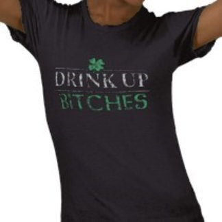 Drink Up Bitches Irish
