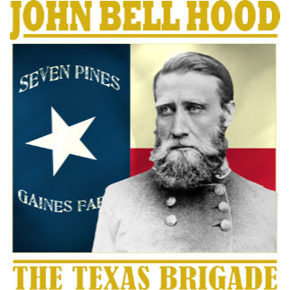 John Bell Hood -The Texas Brigade
