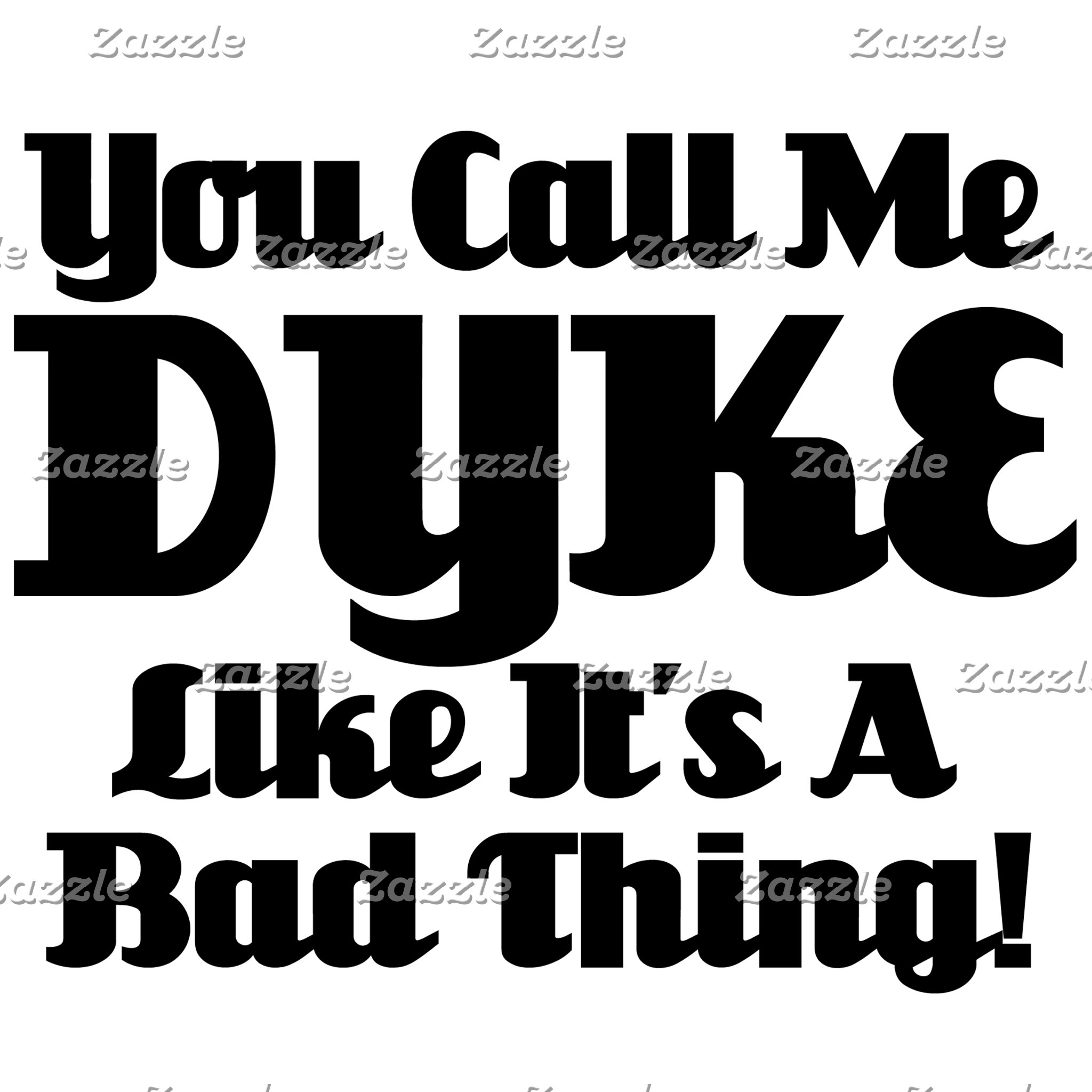 You Call Me Dyke...