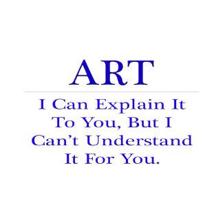 Art ... Explain Not Understand