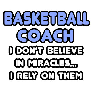 Miracles and Basketball Coaches