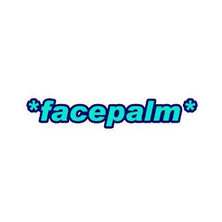 *FACEPALM* (16 Designs)