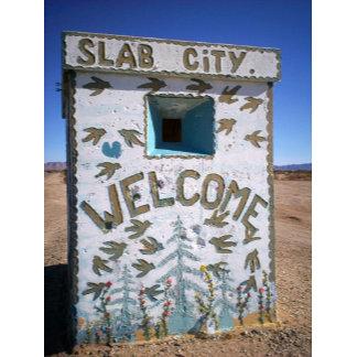 "Slab City "" Welcome"""