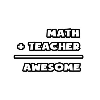 Math Plus Teacher Equals Awesome