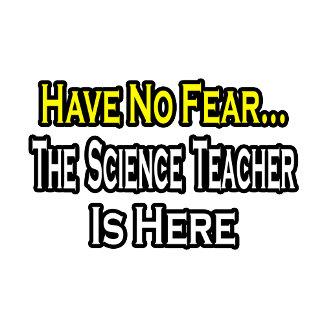 No Fear...Science Teacher