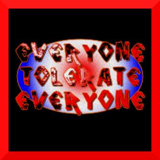 Everyone Tolerate Everyone