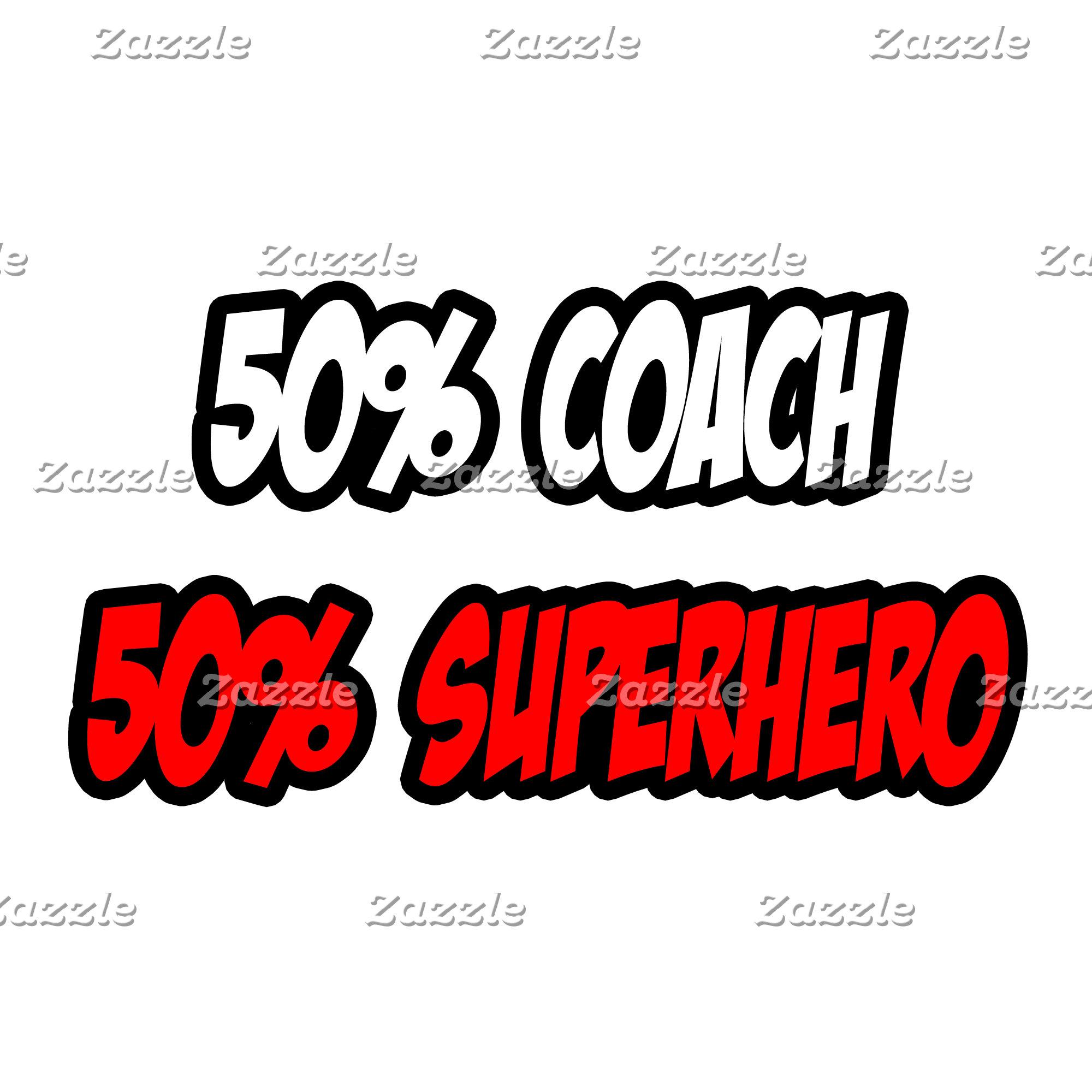 Half Coach...Half Superhero